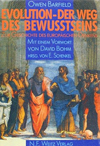 Evolution - Der Weg des Bewusstseins: Zur Geschichte des europäischen Denkens