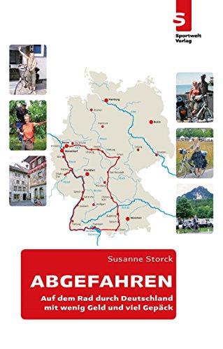 ABGEFAHREN - Auf dem Rad durch Deutschland: mit wenig Geld und viel Gepäck (Abenteuer Reise-gepäck)