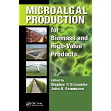 Microalgal Production for Biomass and High-Value Products (English Edition)