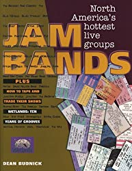Jam Bands: North America?s Hottest Live Groups by Dean Budnick (1998-09-01)