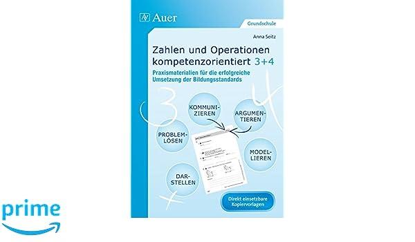 Zahlen und Operationen kompetenzorientiert 3+4: Praxismaterialien ...