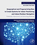 Geographical and Fingerprinting Data for Positioning and Navigation Systems: Challenges, Experiences and Technology Roadmap (Intelligent Data-Centric Systems: Sensor Collected Intelligence)
