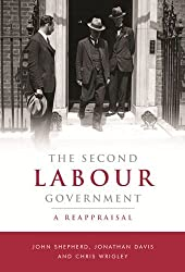 The Second Labour Government: A Reappraisal