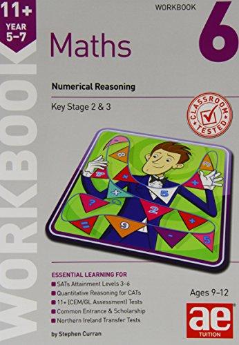 11+ Maths Year 5-7 Workbook 6: Numerical Reasoning