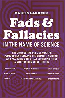 Fads and Fallacies in the Name of Science (Popular Science) by [Gardner, Martin]