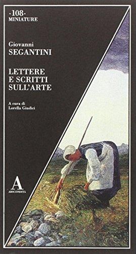 Lettere e scritti sull'arte di Giovanni Segantini,L. Giudici