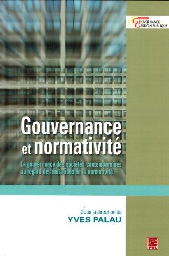 De la gouvernance à la normativité : La gouvernance des sociétés contemporaines au regard des mutations de la normativité