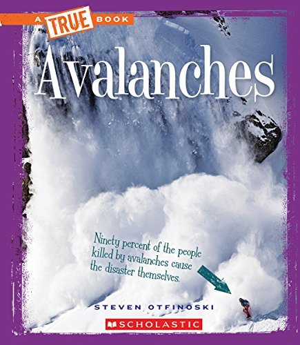 Avalanches (A True Book: Extreme Earth) PDF Books