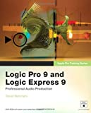 By David Nahmani Apple Pro Training Series: Logic Pro 9 and Logic Express 9 (1st Edition)