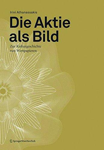 Die Aktie als Bild: Zur Kulturgeschichte von Wertpapieren (Edition Transfer)