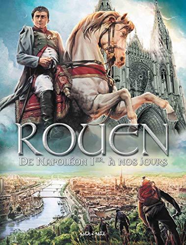 Rouen en BD, Tome 4 : De Napoléon Ier à nos jours par Collectif