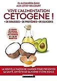 Vive l'alimentation cétogène !: La nouvelle façon de manger pour préserver sa santé, entretenir sa forme et être mince (SANTE/FORME) (French Edition)