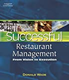 Successful Restaurant Management: From Vision to Execution (Restaurant and Food Servi...