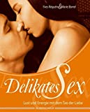 DelikatesSEX - Lust und Energie mit dem Tao der Liebe