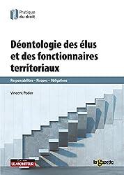 La déontologie des élus et des fonctionnaires territoriaux: Responsabilités-Risques-Obligations