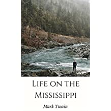 Life on the Mississippi (Annotated & Illustrated) (English Edition)
