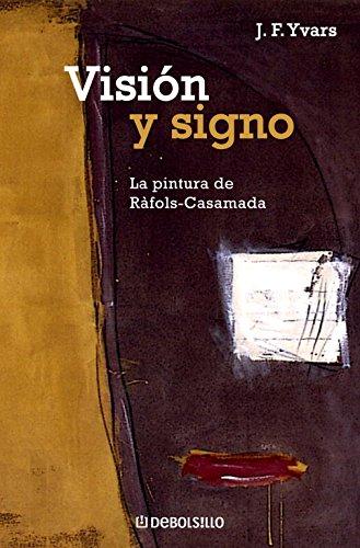 Visión y signo: La pintura de Ràfols-Casamada (ENSAYO-ARTE)