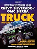 How to Customize Your Chevy Silverado/GMC Sierra Truck, 1999-2006HP 1526: Chassis & Suspension,Chassis & Suspension, Bodywork, Custom Paint, Bolt-On Lowering & Lifting, Interior Accessories