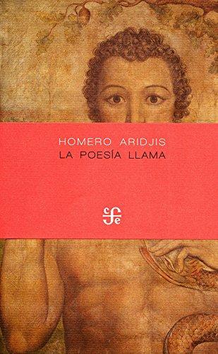 LA POESIA LLAMA (Poesía) por HOMERO ARIDJIS