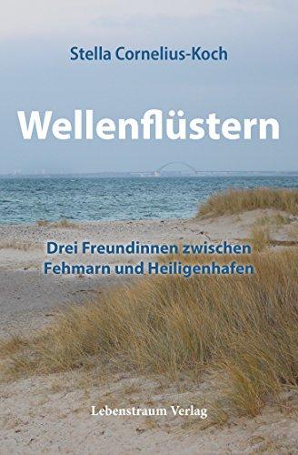 Wellenflüstern: Drei Freundinnen zwischen Fehmarn und Heiligenhafen