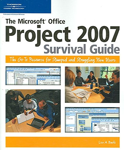 [(The Microsoft Office Project 2007 Survival Guide : The Go-to Resource for Stumped and Struggling New Users)] [By (author) Lisa A. Bucki] published on (April, 2007)
