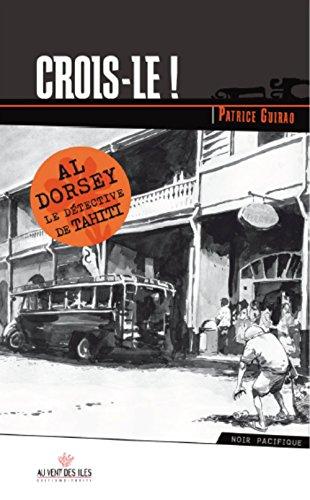 Crois-le ! : Al Dorsey le détective de Tahiti