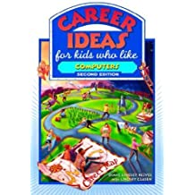 Career Ideas for Kids Who Like Computers by Diane Lindsey Reeves (2007-07-01)