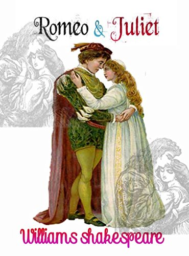 Romeo and Juliet : William Shakespeare (English Edition)