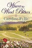 Where the Wind Blows: 1 (A Prairie Hearts Novel)