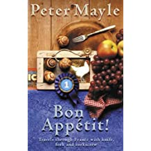 Bon Appetit!: Travels with knife,fork & corkscrew through France (Travels with Knife, Fork & Corkscrew Through France)
