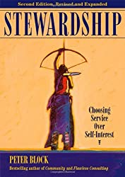 Stewardship: Choosing Service Over Self-Interest by Peter Block (2013-05-20)