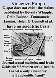 G-spot does not exist Claims published by Beverly Whipple Emmanuele Jannini et al have no scientific basis: Journal sexual medicine Irwin Goldstein vs ... fraud? (Sessualità Book 6) (English Edition)