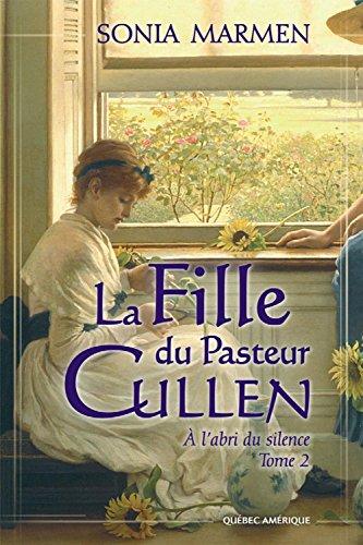 La Fille du Pasteur Cullen, Tome 2: À l'abri du silence par Sonia Marmen
