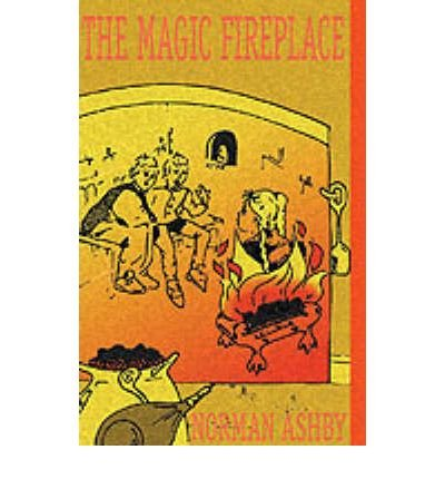 THE MAGIC FIREPLACE BY ASHBY, NORMAN (AUTHOR)PAPERBACK (G2 Magic)