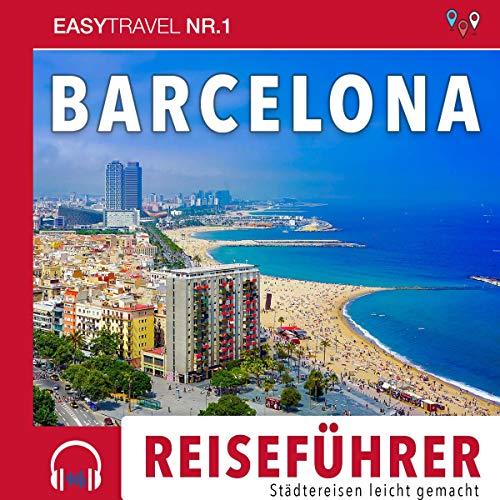 Reiseführer Barcelona: Einfach Reisen 2019/20: Städtereisen leicht gemacht 2019/20