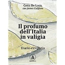 Il profumo dell'Italia in valigia: Diario-ricettario (Cucina)