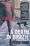 Front cover for the book A Death in Brazil: A Book of Omissions by Peter Robb