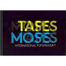 INTERNATIONAL TOPSPRAYER: MOSES & TAPS