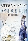 Kyria & Reb - Die Rückkehr (Kyria & Reb-Reihe, Band 2)