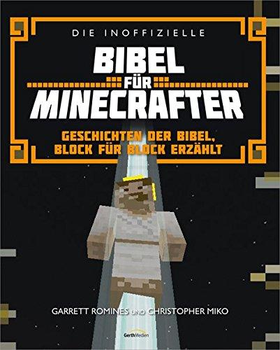 Die inoffizielle Bibel für Minecrafter: Geschichten der Bibel, Block für Block erzählt