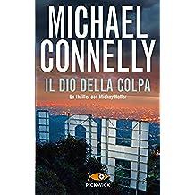Il dio della colpa (I thriller con Mickey Haller)