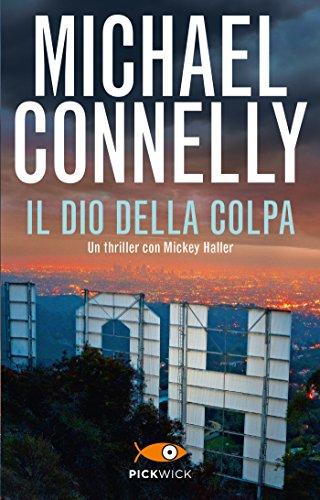 Il dio della colpa (I thriller con Mickey Haller) (Italian Edition)