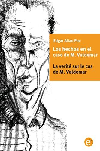 Los hechos en el caso de M. Valdemar/La verité sur le cas de M. Valdemar: Edición bilingüe/Édition bilingue por Edgar Poe