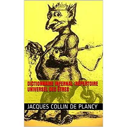 Dictionnaire Infernal :répertoire universel des êtres
