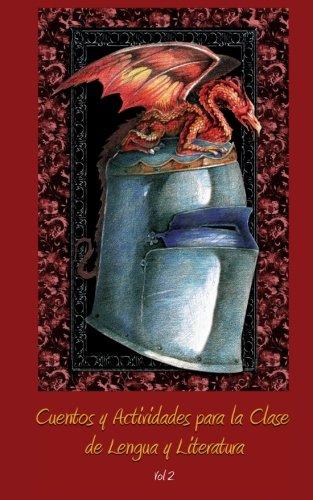 Cuentos y Actividades para la Clase de Lengua y Literatura.: Volumen 2: Volume 2