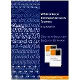 Wörterbuch der industriellen Technik. CD-ROM für Windows 98/NT/ME/2000/XP/Vista: Deutsch-Englisch / English-German