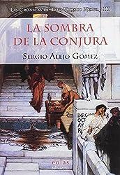 LA SOMBRA DE LA CONJURA: (LAS CRÓNICAS DE TITO VALERIO NERVA III)