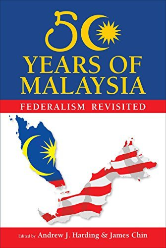50 Years of Malaysia: Federalism Revisited by Dr. Andrew J. Harding (2014-10-15)