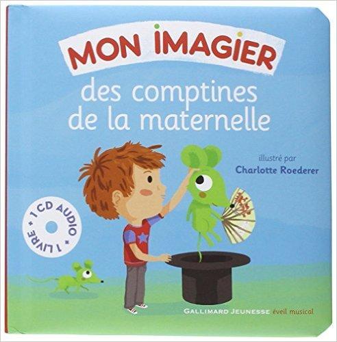 Mon imagier des comptines de la maternelle de Bernard Davois,Jean-Philippe Crespin,Charlotte Roederer (Illustrations) ( 4 juillet 2013 )