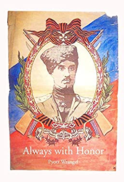 Always with Honor: The Memoirs of General Wrangel (English Edition)